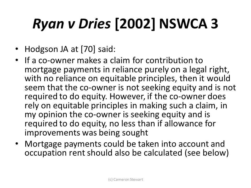 Ryan v Dries [2002] NSWCA 3 Hodgson JA at [70] said: